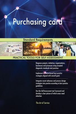 5STARCooks: Purchasing card Standard Requirements, Gerardus Blokdyk