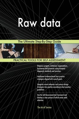 5STARCooks: Raw data The Ultimate Step-By-Step Guide, Gerardus Blokdyk