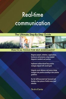 5STARCooks: Real-time communication The Ultimate Step-By-Step Guide, Gerardus Blokdyk