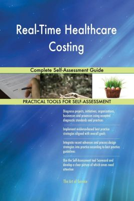 5STARCooks: Real-Time Healthcare Costing Complete Self-Assessment Guide, Gerardus Blokdyk