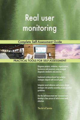 5STARCooks: Real user monitoring Complete Self-Assessment Guide, Gerardus Blokdyk
