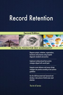 5STARCooks: Record Retention Second Edition, Gerardus Blokdyk