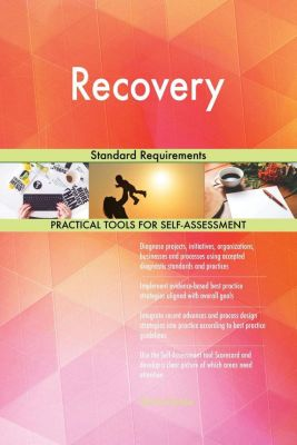 5STARCooks: Recovery Standard Requirements, Gerardus Blokdyk