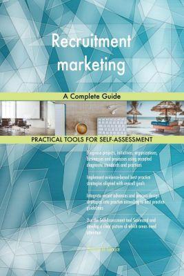 5STARCooks: Recruitment marketing A Complete Guide, Gerardus Blokdyk