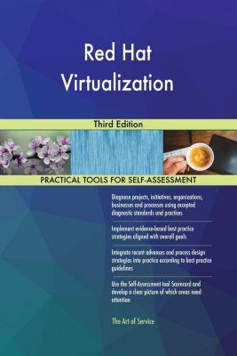 5STARCooks: Red Hat Virtualization Third Edition, Gerardus Blokdyk