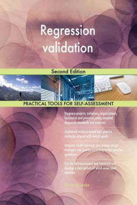 5STARCooks: Regression validation Second Edition, Gerardus Blokdyk