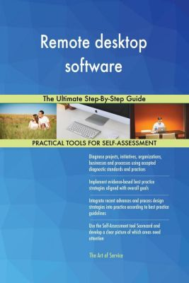 5STARCooks: Remote desktop software The Ultimate Step-By-Step Guide, Gerardus Blokdyk