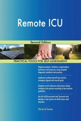 5STARCooks: Remote ICU Second Edition, Gerardus Blokdyk