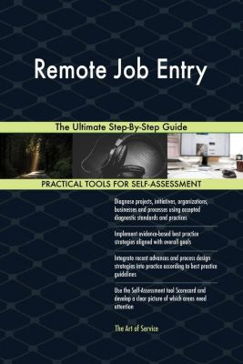 5STARCooks: Remote Job Entry The Ultimate Step-By-Step Guide, Gerardus Blokdyk