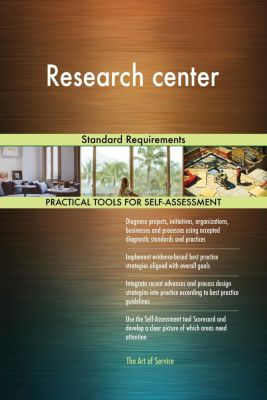 5STARCooks: Research center Standard Requirements, Gerardus Blokdyk