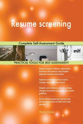 5STARCooks: Resume screening Complete Self-Assessment Guide, Gerardus Blokdyk