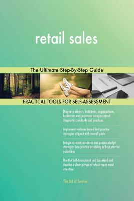 5STARCooks: retail sales The Ultimate Step-By-Step Guide, Gerardus Blokdyk