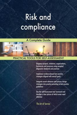 5STARCooks: Risk and compliance A Complete Guide, Gerardus Blokdyk