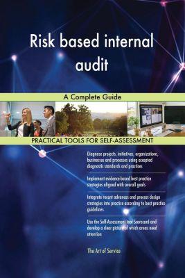 5STARCooks: Risk based internal audit A Complete Guide, Gerardus Blokdyk