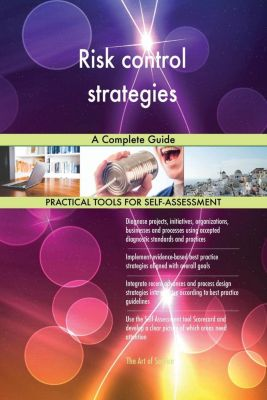 5STARCooks: Risk control strategies A Complete Guide, Gerardus Blokdyk