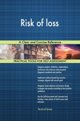 5STARCooks: Risk of loss A Clear and Concise Reference, Gerardus Blokdyk
