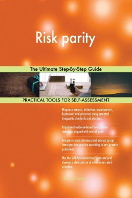 5STARCooks: Risk parity The Ultimate Step-By-Step Guide, Gerardus Blokdyk