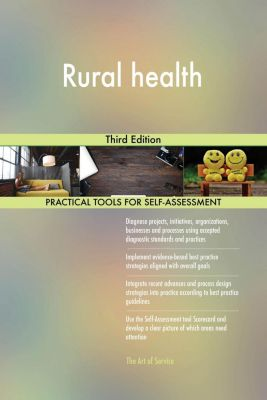 5STARCooks: Rural health Third Edition, Gerardus Blokdyk