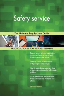 5STARCooks: Safety service The Ultimate Step-By-Step Guide, Gerardus Blokdyk