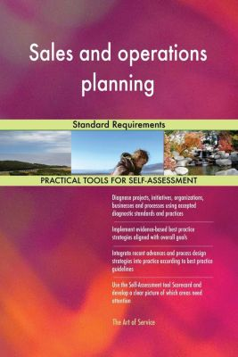 5STARCooks: Sales and operations planning Standard Requirements, Gerardus Blokdyk