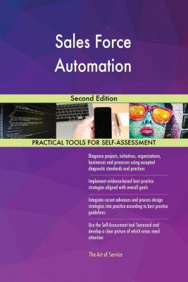 5STARCooks: Sales Force Automation Second Edition, Gerardus Blokdyk