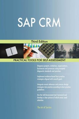 5STARCooks: SAP CRM Third Edition, Gerardus Blokdyk