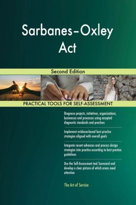 5STARCooks: Sarbanes-Oxley Act Second Edition, Gerardus Blokdyk