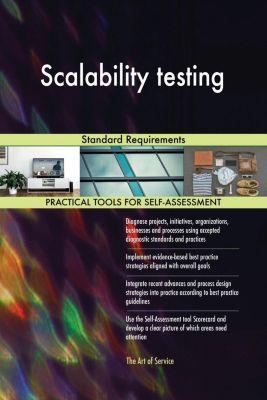 5STARCooks: Scalability testing Standard Requirements, Gerardus Blokdyk