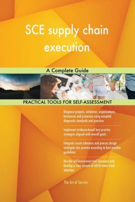 5STARCooks: SCE supply chain execution A Complete Guide, Gerardus Blokdyk