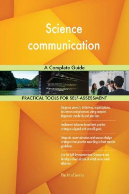 5STARCooks: Science communication A Complete Guide, Gerardus Blokdyk