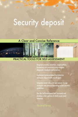 5STARCooks: Security deposit A Clear and Concise Reference, Gerardus Blokdyk