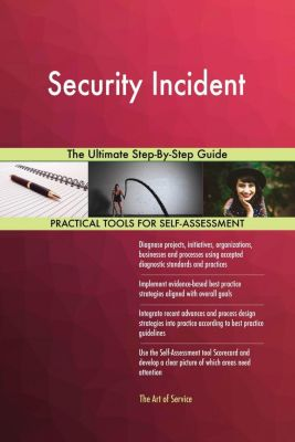5STARCooks: Security Incident The Ultimate Step-By-Step Guide, Gerardus Blokdyk