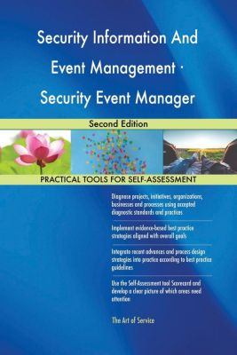 5STARCooks: Security Information And Event Management · Security Event Manager Second Edition, Gerardus Blokdyk