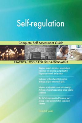 5STARCooks: Self-regulation Complete Self-Assessment Guide, Gerardus Blokdyk