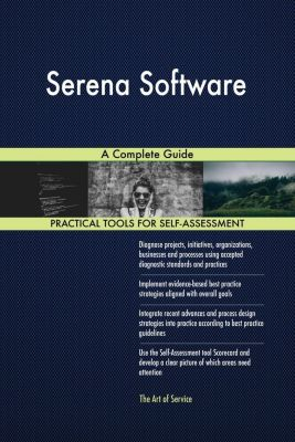 5STARCooks: Serena Software A Complete Guide, Gerardus Blokdyk