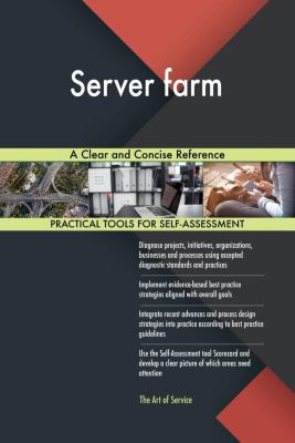 5STARCooks: Server farm A Clear and Concise Reference, Gerardus Blokdyk