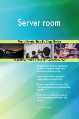 5STARCooks: Server room The Ultimate Step-By-Step Guide, Gerardus Blokdyk