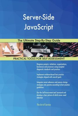 5STARCooks: Server-Side JavaScript The Ultimate Step-By-Step Guide, Gerardus Blokdyk