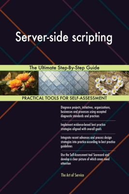 5STARCooks: Server-side scripting The Ultimate Step-By-Step Guide, Gerardus Blokdyk