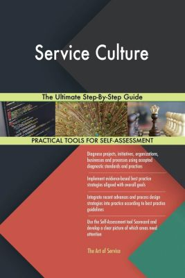 5STARCooks: Service Culture The Ultimate Step-By-Step Guide, Gerardus Blokdyk