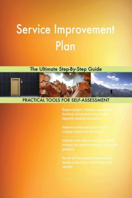 5STARCooks: Service Improvement Plan The Ultimate Step-By-Step Guide, Gerardus Blokdyk