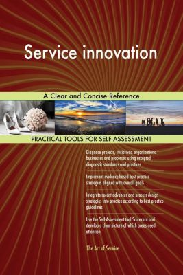 5STARCooks: Service innovation A Clear and Concise Reference, Gerardus Blokdyk