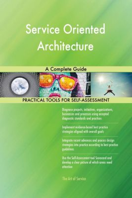 5STARCooks: Service Oriented Architecture A Complete Guide, Gerardus Blokdyk