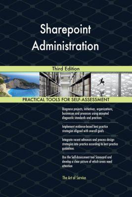 5STARCooks: Sharepoint Administration Third Edition, Gerardus Blokdyk