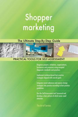 5STARCooks: Shopper marketing The Ultimate Step-By-Step Guide, Gerardus Blokdyk