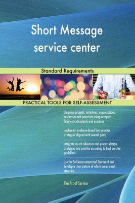 5STARCooks: Short Message service center Standard Requirements, Gerardus Blokdyk