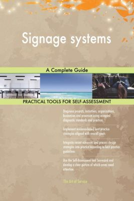 5STARCooks: Signage systems A Complete Guide, Gerardus Blokdyk