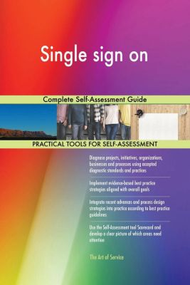 5STARCooks: Single sign on Complete Self-Assessment Guide, Gerardus Blokdyk
