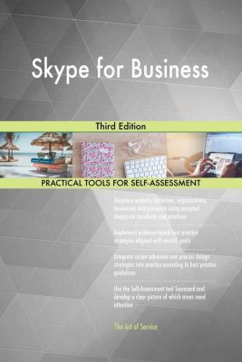 5STARCooks: Skype for Business Third Edition, Gerardus Blokdyk