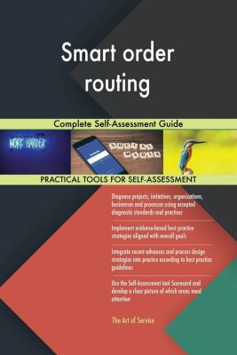 5STARCooks: Smart order routing Complete Self-Assessment Guide, Gerardus Blokdyk